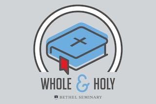 Whole & Holy